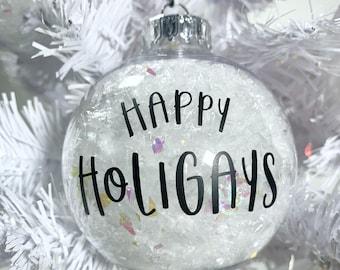 Happy Holigays Ornament