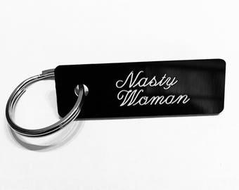 Nasty Woman Keychain