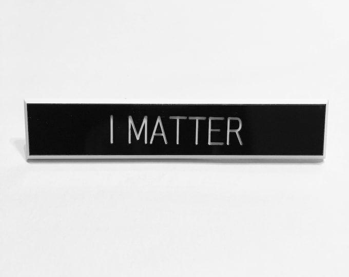 I Matter Pin