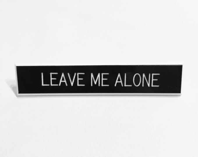 Leave Me Alone Pin