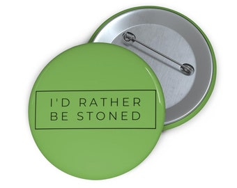 I'd Rather Be Stoned Button