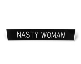 Nasty Woman Pin