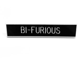 Bi-furious Pin