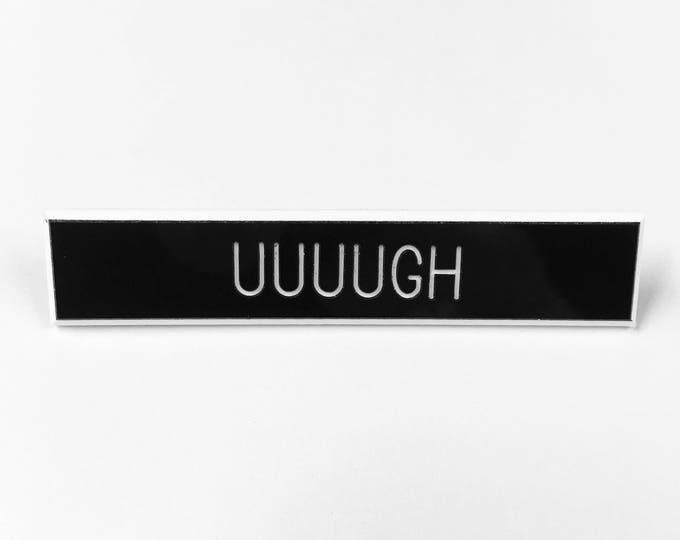 Uuuugh Pin