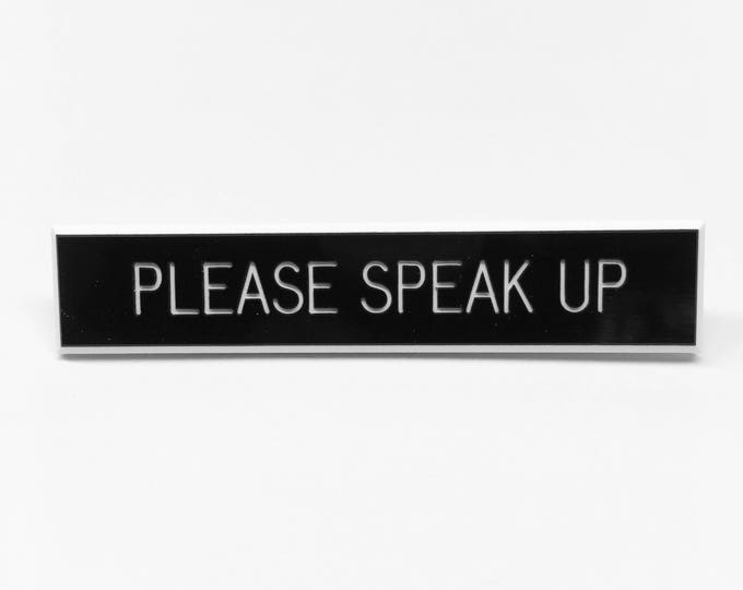 Please Speak Up Pin
