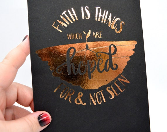 Faith is Things Which are Hoped For Foil Print