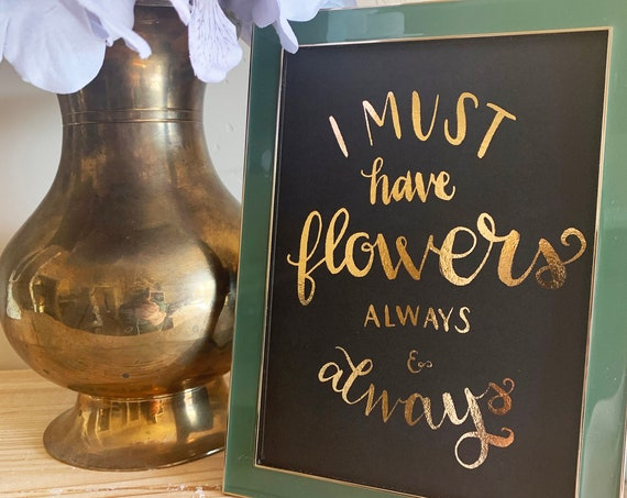 I Must Have Flowers Foil Print