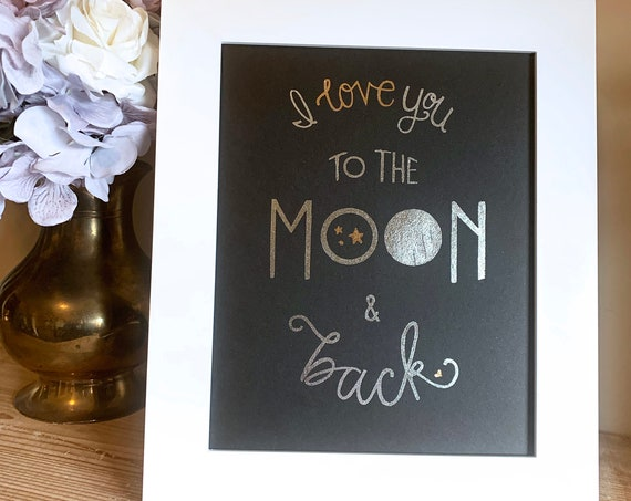 I Love You to the Moon and Back Foil Art Print