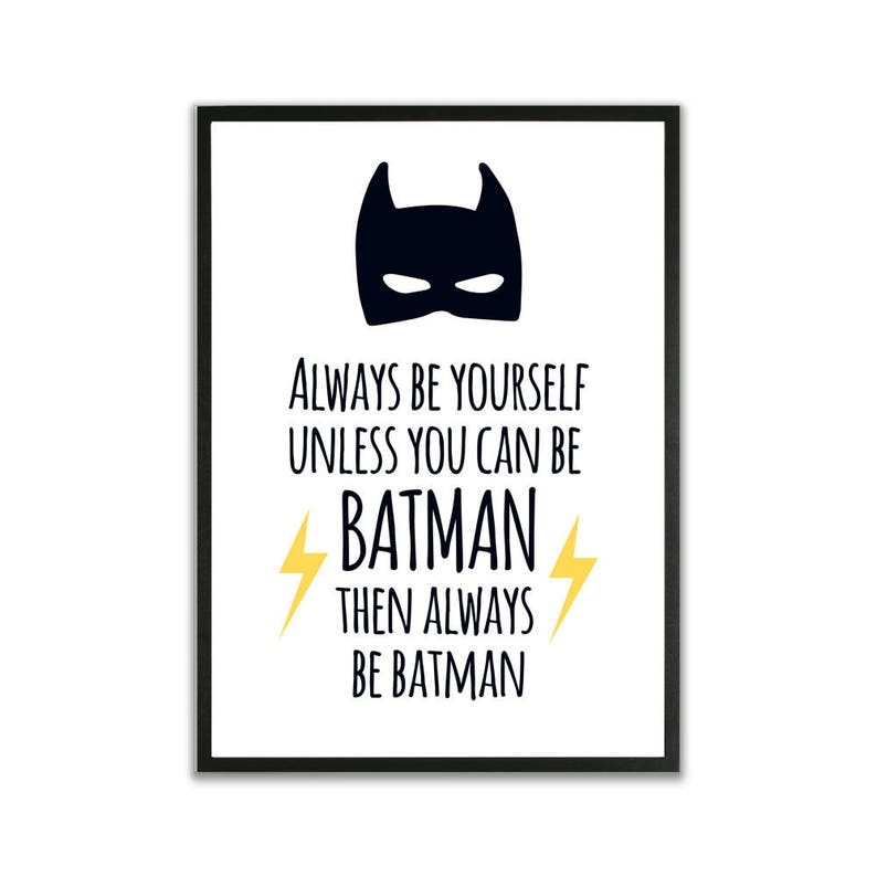 Always Be yourself Unless you can be Batman - Typography print, Quote  print, superhero print, large printable poster, Digital Download, Art