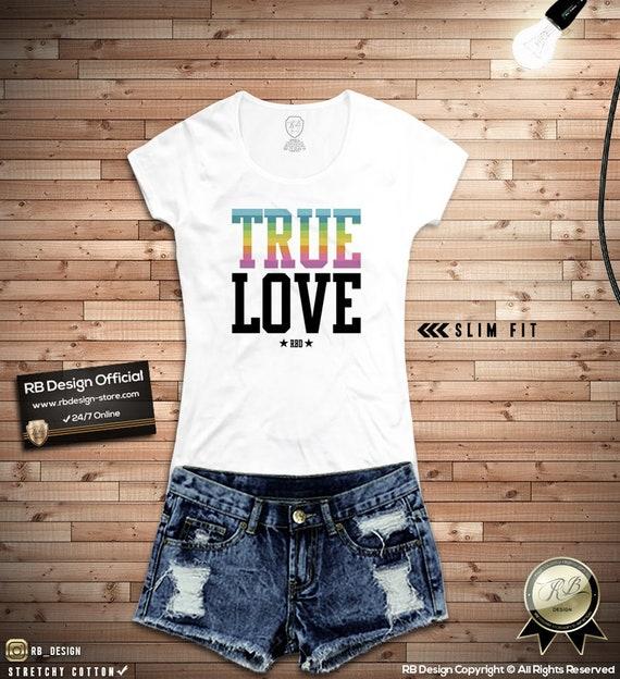 4b8263ec575b1 RB Design True Love T-shirt Womens Cool Art Top Saying Shirt