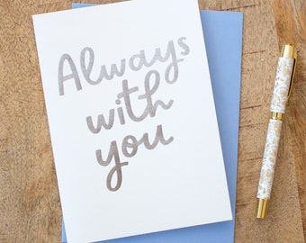 Always With You Card, Bereavement Card, Condolences Card, Condolence Card, Sympathy Cards, Thinking of You Card, Bereavement Gifts