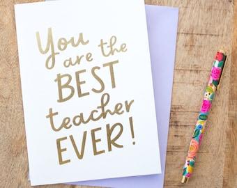 Best Teacher Ever Card, Thank You Teacher, Teacher Appreciation Card, Gold Foil Greeting Card, Teacher Gift