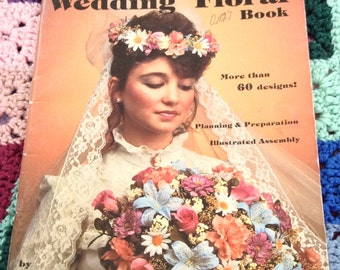 Vintage Bride 1980's Craft Instruction Book. The Complete Wedding Floral Book c. 1987 w More Than 60 Designs! Headpieces. Corsages. Cake.