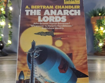 The Anarch Lords by A. Bertram Chandler, John Grimes: Planet govenor!, Sci-Fi's Answer to Horatio Hornblower, Grimes Needs to Stay Alive