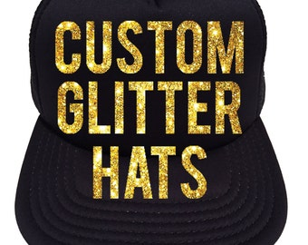 dd3beec5f79 Custom Trucker Hat Cap with your Saying in Glitter - Other Colors to choose  from