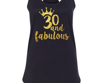 30 and Fabulous Birthday tank top in glitter print, 30th birthday shirt