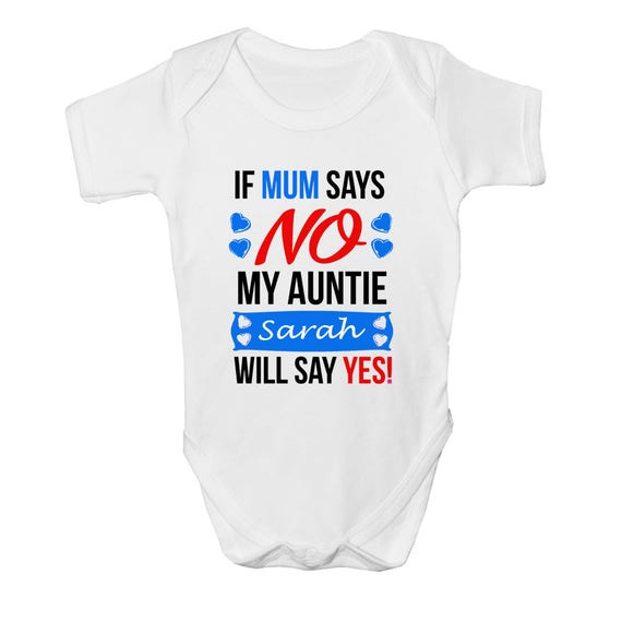 Personalised If Mum Says No My Uncle Will Say Yes Baby vest Babygrow Bodysuit