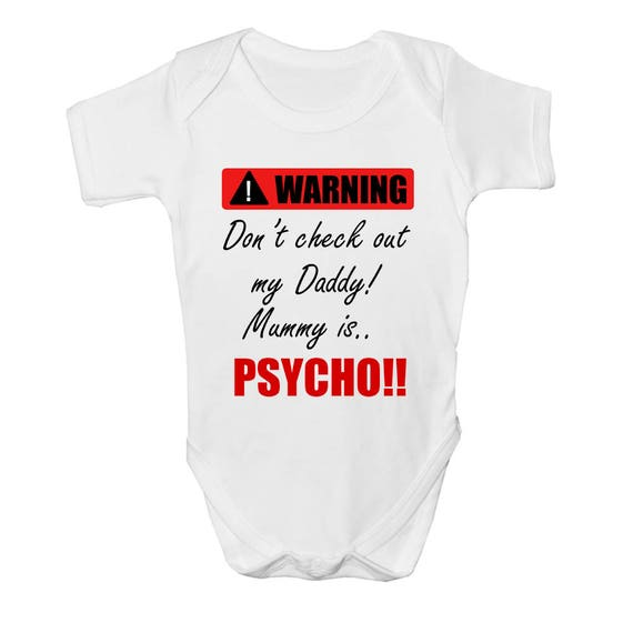 Embroidered Baby Vest Gift Fun Don/'t Checkout my Daddy Mummy is a Psycho