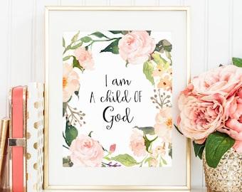 I Am A Child Of God Print Christian Print Printable Wall Art Religious Nursery Verse Bible Art Wall Decor Print Calligraphy Watercolor Art