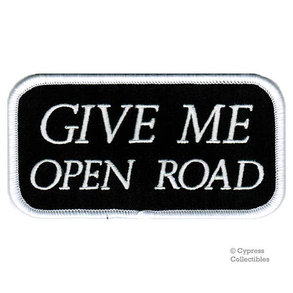 GIVE ME OPEN ROAD iron-on PATCH embroidered BIKER new MOTORCYCLE VEST NAMETAG