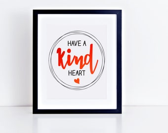 Have a Kind Heart | INSTANT DOWNLOAD