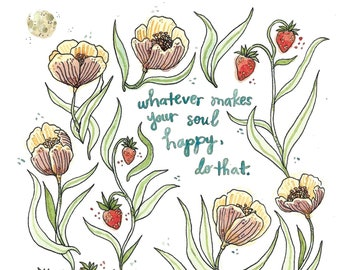 """Whatever Makes Your Soul Happy - Archival Watercolor Art Print - 6 x 6"""""""