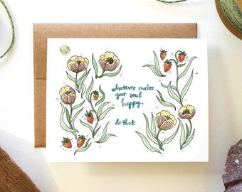 Whatever Makes Your Soul Happy - Watercolor Greeting Card