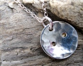 "SALE...last one, Cute as a button, sterling silver, hammered, 2 hole, button pendant,necklace, sewing crafting, 18 "" fine chain, shiny."