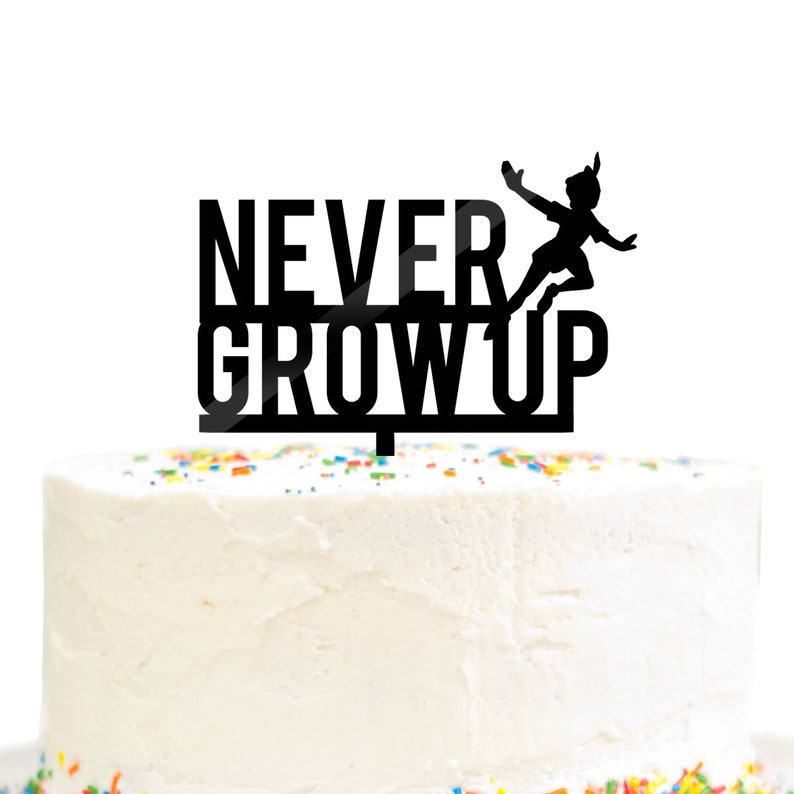 Never Grow Up Happy Birthday Party Cake Topper Black Acrylic Lost Boys Peter Pan
