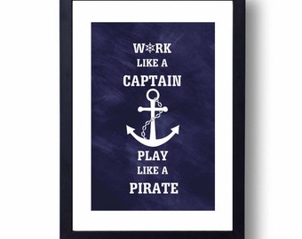 Work Like a Captain Play Like a Pirate PRINT Nautical Anchor Modern Typography Art Print, Inspirational Quote, Home Decor, Wall Art