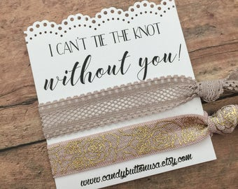 I Can t Tie The Knot Without You Will You Be My Bridesmaid 5cc805a3a70