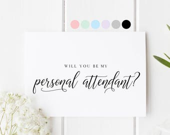 Will You Be My Personal Attendant, Card For Personal Attendant, Personal Attendant Proposal Card, Personal Attendant Request Card, Attendant