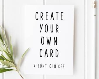 Create Your Own Card, Personalised Card, Custom Birthday Card, Custom Anniversary Card, Wedding Card, Create A Card, Bespoke Card Design