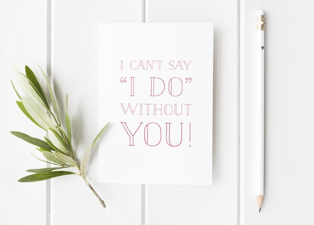 Will You Be My Bridesmaid? Greeting Card I Can't Say I Do Without You A6 Wedding Invitation Card, Bridesmaid, Wedding Card For Her