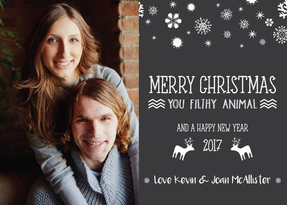 Merry Christmas Ya Filthy Animal And A Happy New Year.Funny Christmas Card Photo Christmas Card Merry Christmas You Filthy Animal Printable Family Holiday Card Personalized Xmas Greeting Card