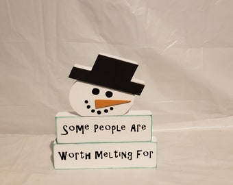 Melting Snowman Wood Craft/decor, Snow man Craft, Some people are worth melting for