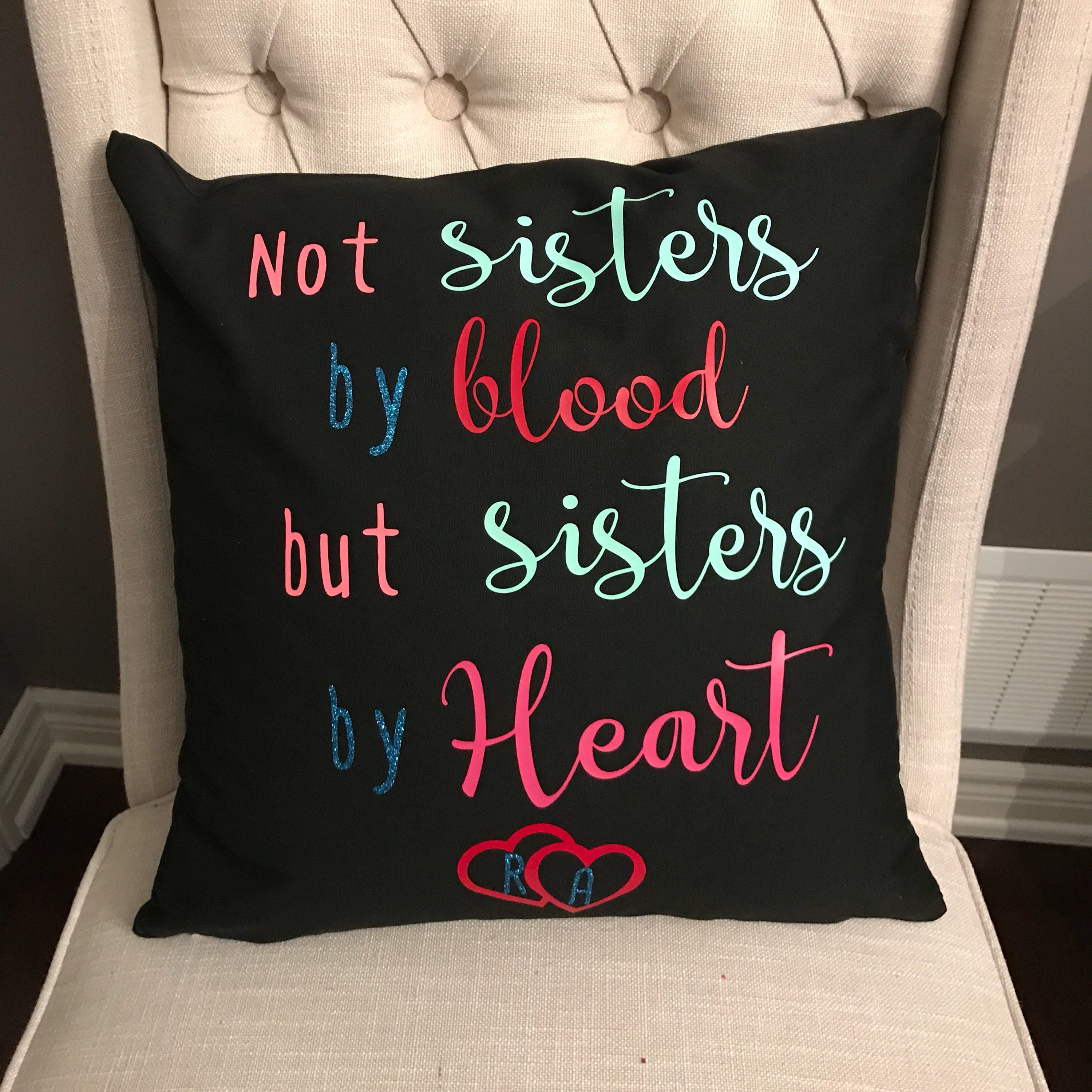 Not Sisters By Blood But Sisters By Heart 20 X 20 Pillow Etsy
