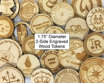 "Custom Raw Wood Tokens, 1.75"" Diameter, 2-side laser engraved, Wooden Nickles, Drink Tickets, Wood Coins, Wedding Favors."