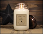 DARK ROAST COFFEE • Soy Candles Handmade •  Scented Candles • Mason Jar Candles • Soy Wax Candles • Rustic Farmhouse Candles