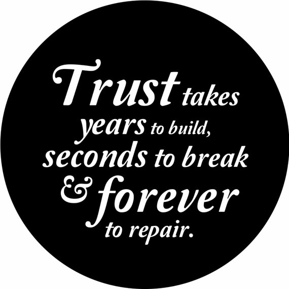 Quote Trust Takes Years To Build Seconds To Break Forever Etsy