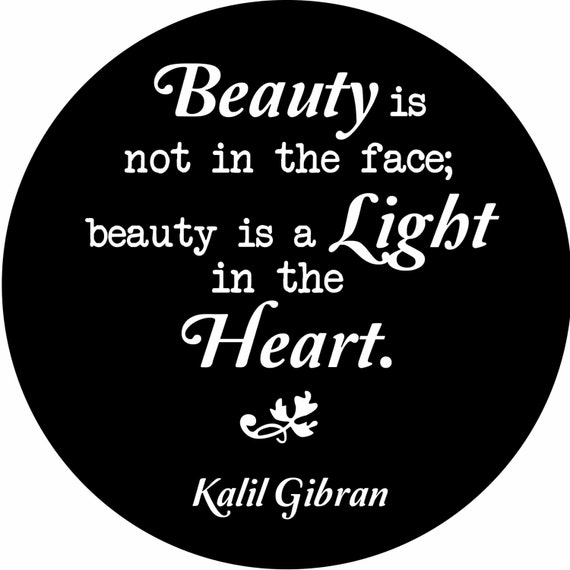 Quote Beauty Is Not In The Face It Is A Light In The Heart Etsy