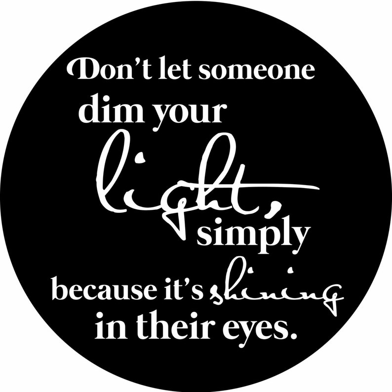 Quote Dont Let Someone Dim Your Light Simply Because Etsy
