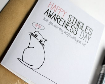 Cat Lover Single Awareness Card - Happy Singles Awareness Day Card - anti valentines card - funny valentine - friend valentines card