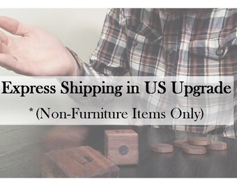 Express Shipping in US Upgrade (Non-Furniture Items Only)