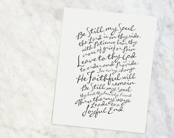 """Be Still, My Soul     8x10"""" Calligraphy Print, Hymn Print, Hymn Art Print, Hymn Text, Hymn Lyrics, Black and White, Home Decor, Gift for Her"""