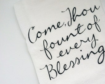 Come, Thou Fount of Every Blessing, Flour Sack Tea Towel, *Classic Cotton*   Kitchen Towel, Housewarming Gift, Gift for Her, Hostess Gift