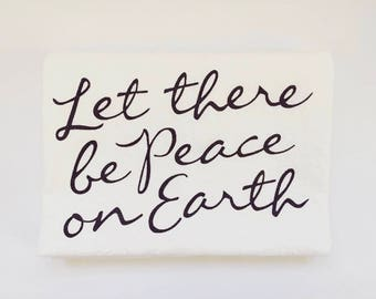 Let There Be Peace On Earth Flour Sack Tea Towel *Premium Cotton*   Kitchen Towel, Housewarming Gift, Hostess Gift, Calligraphy Towel