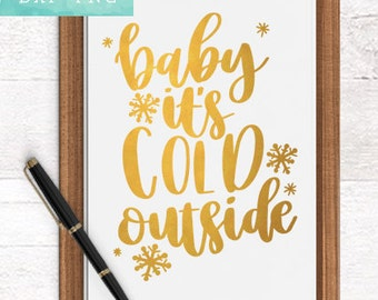 Christmas SVG Cutting Files / Baby Its Cold Outside SVG Files Sayings / Handlettered SVG for Cricut Silhouette / Winter Svg / Commercial Use