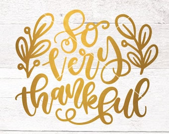 Thanksgiving SVG Files / So Very Thankful SVG Files Sayings / Fall SVG for Cricut Silhouette / Fall Designs Svg