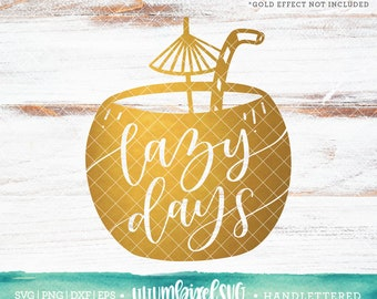 Summer SVG Cut Files / Coconut Drink Lazy Days Svg Cutting Files / Vacation SVG Files Sayings / SVG Files for Silhouette Cricut